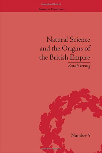 Sarah Irving_Natural Science and the Origins of the British Empire