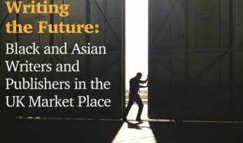 Writing the Future: Black and Asian Authors and Publishers in the UK Marketplace
